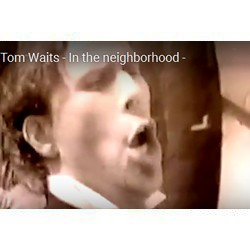 Waits - In the Naighborhood